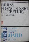 Dějiny francouzské literatury 19. a 20. stol. Díl 3, Od 30. let do současnosti