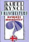V Manchesteru nemají manšestr