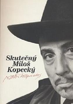 Skutečný Miloš Kopecký obálka knihy