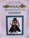 Král moravských vodníků