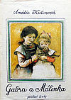 Gabra a Málinka, povedené dcerky