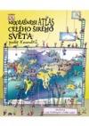 Nejúžasnější atlas celého širého světa podle koumáků