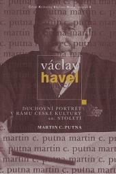Václav Havel - Duchovní portrét v rámu české kultury 20. století obálka knihy