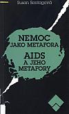 Nemoc jako metafora / AIDS a jeho metafory