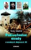 Podivuhodné osudy v českých dějinách III
