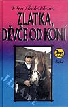Zlatka, děvče od koní
