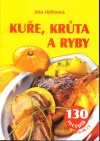 Kuře, krůta a ryby - 130 receptů