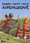 Xipehuzové obálka knihy