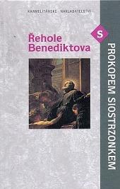 Řehole Benediktova s Prokopem Siostrzonkem