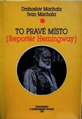 To pravé místo (Reportér Hemingway)