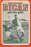 Bican – pět tisíc gólů