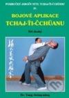 Bojové aplikace TCHAJ-ŤI ČCHÜANU 2. Pokročilý Jangův styl TCHAJ-ŤI ČCHÜANU IV