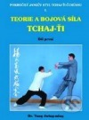 Teorie a bojová síla Tchaj-ťi I. Pokročilý Jangův styl Tchaj-ťi-čchüanu