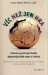 Víc než jen hra: fotbal v apartheidu