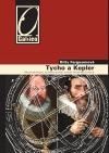 Tycho a Kepler: Nesourodá dvojice, jež jednou provždy změnila náš pohled na vesmír