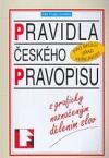Pravidla českého pravopisu s graficky naznačeným dělením slov : pro školu, úřad, veřejnost