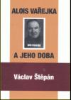 Alois Vařejka a jeho doba