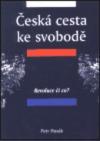 Česká cesta ke svobodě. Díl I., Revoluce či co?