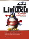 Vytváříme vlastní distribuci Linuxu – Od návrhu po fungující systém