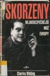 Skorzeny - Nejnebezpečnější muž Evropy