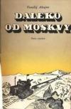 Daleko od Moskvy obálka knihy