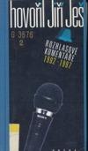 Hovořil Jiří Ješ. Rozhlasové komentáře 1992-1997