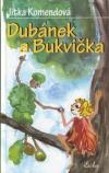 Dubánek a Bukvička