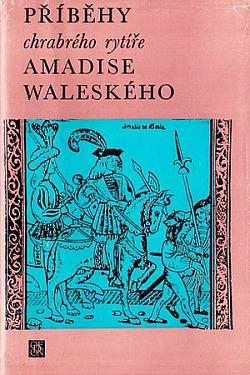Příběhy chrabrého rytíře Amadise Waleského obálka knihy