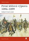 První křížová výprava 1096-1099: Dobytí Svaté země
