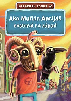 Ako muflón Ancijáš cestoval na západ obálka knihy