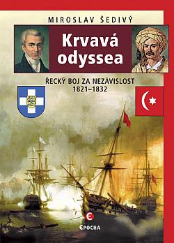 Krvavá odyssea: Řecký boj za nezávislost 1821–1832 obálka knihy