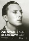Gustav Machatý - Touha dělat film
