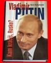 Vladimir Putin: Kam kráčíš, Rusko?
