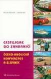Cestujeme do zahraničí: Česko-anglická konverzace a slovník