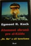 Atomové zbraně pro Al-Káidu: Dr.No a síť terorismu