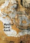 Myslitel Karel Kosík