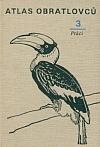Atlas obratlovců 3 – Ptáci