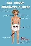 Jak holky přicházej o iluze - Aneb Anatomie mýho prvního kluka