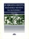 Je ohrozená identita maďarskej menšiny na Slovensku? obálka knihy
