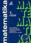 Matematika pro střední odborné školy a studijní obory středních odborných učilišť - 4. část