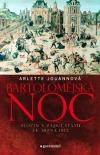 Bartolomějská noc - Zločin v zájmu státu 24. srpna 1572 obálka knihy
