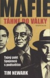 Mafie táhne do války: tajný pakt spojenců s podsvětím