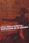 Dita měla svátek / Napoleon ze Šlapanic