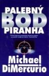 Palebný bod Piranha
