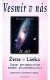 Vesmír v nás II.díl - Žena = Láska