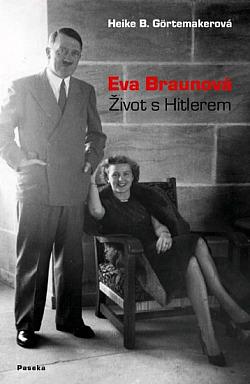 Eva Braunová - Život s Hitlerem obálka knihy