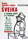 Osudy dobrého vojáka Švejka v ruském zajetí a v revoluci