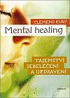 Mental healing - Tajemství sebeléčení a uzdravení