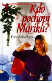 Kdo pochopí Mariku?