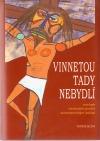 Vinnetou tady nebydlí: antologie současných povídek severoamerických indiánů